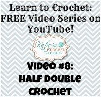Learn to Crochet Video Series - Katie's Crochet Goodies