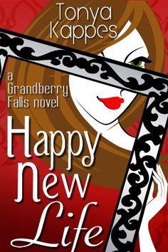 Happy New Life (A Grandberry Falls Novel) by Tonya Kappes, www.amazon.com/...