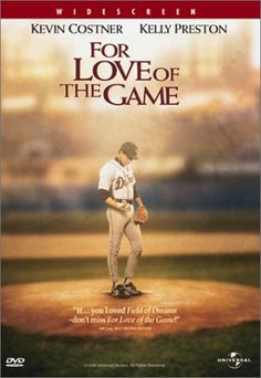 For Love Of the Game ~ Kevin Costner