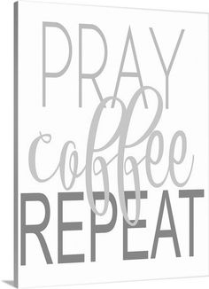 Pray, Coffee, Repeat Coral