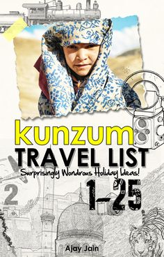 The Kunzum Travel List is a compilation of great holiday ideas for you to choose from. Each volume covers 25 travelogues - this is the first in the series. For more on the book, visit http://kunzum.com/travellist. For more travel images and stories, visit us on http://kunzum.com. And join us in our travels at Club Kunzum - http://kunzum.com/club. And do drop in for a coffee at the Kunzum Travel Café - http://kunzum.com/travelcafe.