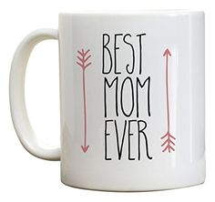 High Tide Mugs Best Mom Ever Coffee Mug, Birthday Gifts For Mom, Gift Ideas. Arrow Mug, 11 Oz -- You can get more details here : Coffee Mugs