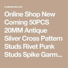 Online Shop New Coming 50PCS 20MM Antique Silver Cross Pattern Studs Rivet Punk Studs Spike Garment Shoes Belt Bag Accessorie Leather Craft | Aliexpress Mobile