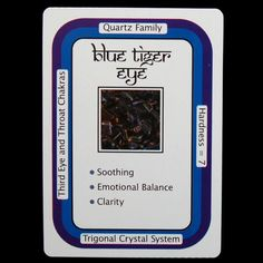 "Blue Tiger Eye  ""I am connected""   Blue Tiger Eye is very calming and reduces stress. Blue Tiger Eye can help to calm an overactive sex drive, and is good for the Throat and Third Eye Chakras. Shimmery Blue Tiger Eye can illuminate issues that may have been difficult to see otherwise.     http://www.healingcrystals.com/Crystal_Information_Cards___Oracle_Deck.html  — at Healing Crystals."