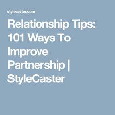 Relationship Tips: 101 Ways To Improve Partnership   StyleCaster
