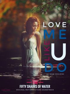 Album cover Edit of love me like you do from 50 shades of water by SP_KANUNGO