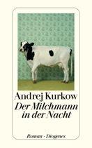 Andrej Kurkow  |  Der Milchmann in der Nacht  |  Roman, Taschenbuch, 544Seiten | € (D) 11.90 / sFr 17.90* / €(A)12.30