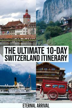 The Epic Switzerland Itinerary: 10 Days In Switzerland - Eternal Arrival Travel Route, Europe Travel Tips, Train Travel, Travel Guides, Travel Destinations, Travel Goals, Switzerland Itinerary, Switzerland Trip, Swiss Travel