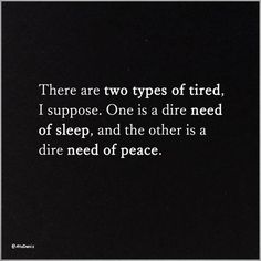 Two types of tired...