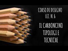 Corso di Disegno,Lez.n.6 - IL CARBONCINO: tipologie e tecniche- Arte per Te - YouTube