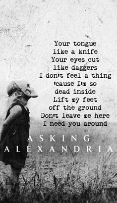 Don't get me wrong, Asking Alexandria.