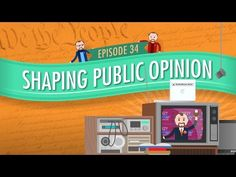 Shaping Public Opinion: Crash Course Government and Politics #34 - YouTube