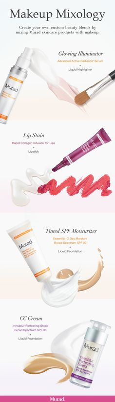 Pair your favorite Murad skincare products with makeup to create your own custom beauty blends. For a glowing illuminator, pair Advanced Active Radiance Serum with a liquid highlighter. For a lip stain, pair Rapid Collagen Infusion for Lips with any shade of lipstick. For a tinted SPF moisturizer, pair Essential-C Day Moisture Broad Spectrum SPF 30 with a liquid foundation. For a CC Cream, pair Invisiblur Perfecting Shield Broad Spectrum SPF 30 with a liquid foundation of your choosing.