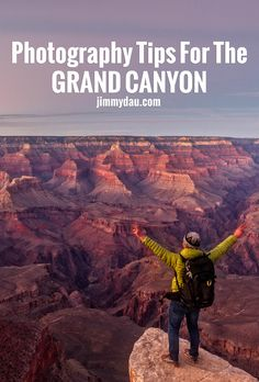 Whether you are there for one day or one month, here are some tips to get the best photos from your visit to the Grand Canyon in Arizona.  http://jimmydau.com/2016/01/photographing-the-grand-canyon/