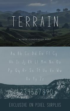 Introducing Terrain free font - A new minimal condensed sans-serif. Terrain has an extremely clean look, featuring slim characters and a thin overall weight. This font works great as an all-caps font for titles and and display purposes or normally for a variety of projects which need a mod