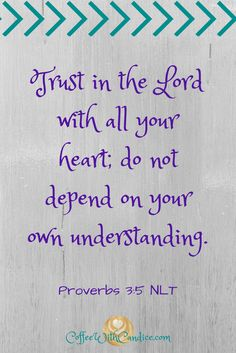 We as humans have a limited understanding. We can't see the big picture like God can. So we must always trust in the Lord. He knows everything and He only wants what is best for us. Trust Him with the big picture of your life. Follow Him even when you don't understand His plan.