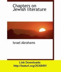 Chapters on Jewish literature (9781140184980) Israel Abrahams , ISBN-10: 1140184989  , ISBN-13: 978-1140184980 ,  , tutorials , pdf , ebook , torrent , downloads , rapidshare , filesonic , hotfile , megaupload , fileserve