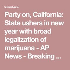 Party on, California: State ushers in new year with broad legalization of marijuana - AP News - Breaking News