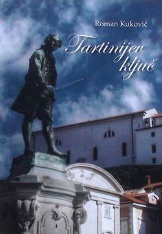 TARTINIJEV KLJUČ mladinski roman ; Roman KUKOVIČ - 2013 Zgodba o treh najstnikih, ki sredi najlepšega mesteca na Jadranu, v Piranu, rešijo zagonetne uganke in razkrijejo dva mednarodna nepridiprava.