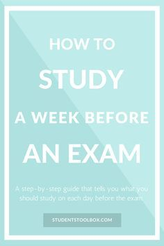 How to Study a Week Before an Exam