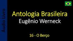 Áudio Livro - Sanderlei: Eugênio Werneck - Antologia Brasileira - 16 - O Be...