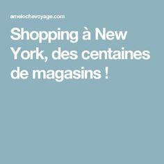 Shopping à New York, des centaines de magasins !