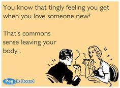 common sense leaving your body Someone New, Loving Someone, Funny Things, Funny Stuff, Love Ecards, When You Love, Common Sense, Man Humor, Shovel