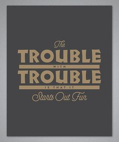Look what I found on #zulily! 'The Trouble With Trouble' Print #zulilyfinds