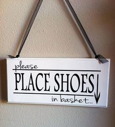 Please Remove Shoes Sign Place in Basket. by SaidInStoneOnline Rustic Signs, Wood Signs, Shoes Off Sign, Remove Shoes Sign, Add A Room, Shoe Basket, Home Decor Baskets, Take Off Your Shoes, Front Door Decor