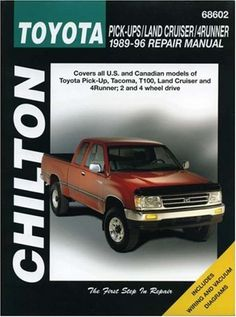 Toyota Pick Ups Land Cruiser And 4 Runner Chilton Total Car Care Series Manuals 1989 96