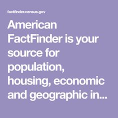 American FactFinder is your source for population, housing, economic and geographic information. Create A Bookmark, Presentation Format, Websites For Students, Census Data, Teaching, American, Search, Fake News, Statistics