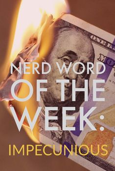 Nerd Word of the Week: Impecunious ~ having little or no money. As in: It was a difficult time of year for the impecunious members of the family. Words For Writers, Nerd, French, Money, French People, Silver, Otaku, French Language, Geek