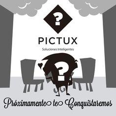 ¡Próximamente te conquistaremos! Ya falta menos... Pictux #SolucionesCreativas