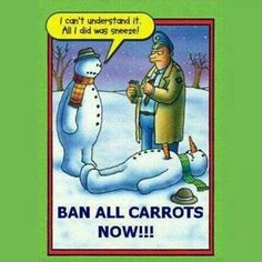 Ban all carrots now!!!    I don't understand it.  I just sneezed