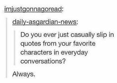 "<- It's funny because ""Always"" can relate to like three different fandoms: Harry Potter, Castle, and one other one I cannot remember at the moment. Book Memes, Book Quotes, Reading Quotes, Movie Quotes, Fandoms Unite, Percy Jackson, We All Mad Here, My Academia Hero, Nos4a2"