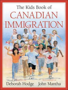 Kids Book of Canadian Immigration, The | Hardcover  Deborah Hodge   | John Mantha    Kids Book of (series)  Kids Can Press Juvenile Nonfiction / History - Canada / History - Canada - Post-Confederation (1867-)  Published Aug 1, 2006   $21.50