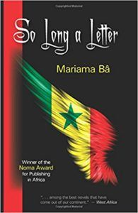 So Long a Letter by Mariama Bâ - a piece of African classics and winner of the Noma Award for Publishing Africa. Short book - potentially fast reading material.