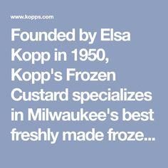 Founded by Elsa Kopp in Kopp's Frozen Custard specializes in Milwaukee's best freshly made frozen custard and jumbo burgers. Wisconsin Cheese, Frozen Custard, Milwaukee, Burgers, Elsa, Future Travel, Pj, Minnesota, Michigan