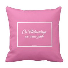 ON WEDNESDAYS WE WEAR PINK | MEAN GIRLS THROW PILLOW - diy cyo customize create your own personalize