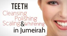 polishing or teeth whitening at new lifestyle clinic in jumeirah