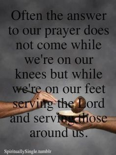 The answer to our prayer is to use our hands to do God's work and serve others