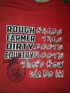 Rough hands, farmer tans, dirty boots, country roots, thats how we do it Country Girl Quotes, Country Girls, Farm Quotes, Cow Quotes, Country Life, Texas Quotes, Horse Quotes, Country Outfits, Ffa