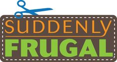 Suddenly Frugal. A blog.