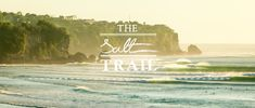 The Salt Trail // TRAILER on Vimeo