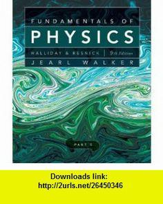 Fundamentals of Physics, Chapters 38-44 (Part 5) (9780470547953) David Halliday, Robert Resnick, Jearl Walker , ISBN-10: 0470547952  , ISBN-13: 978-0470547953 ,  , tutorials , pdf , ebook , torrent , downloads , rapidshare , filesonic , hotfile , megaupload , fileserve