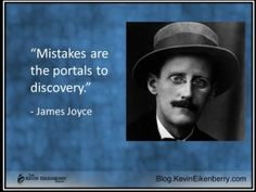 How do you feel about and respond to your mistakes? Questions To Ponder, This Or That Questions, James Joyce, Do You Feel, Life Is Beautiful, Mistakes, Quotations, Things I Want, Believe