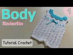 Patrón: body, enterito, pelele a crochet ganchillo para bebe (1/2) - YouTube