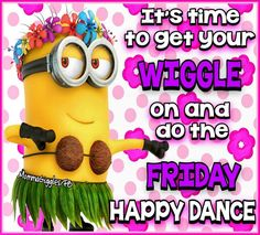 It's time to get your wiggle on and do the friday happy dance friday friday quotes friday images friday pics friday sayings friday image quotes friday happy dance Friday Morning Quotes, Positive Good Morning Quotes, Happy Friday Quotes, Happy Morning Quotes, Good Day Quotes, Good Morning Funny, Good Morning Wishes, Friday Sayings, Friday Jokes