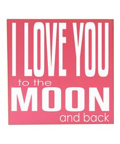 Another great find on #zulily! Pink & White 'Love You to the Moon' Wall Art by Vinyl Crafts #zulilyfinds