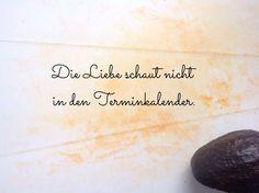 Die Liebe schaut nicht in den Terminkalender. #Sprüche #Zitate